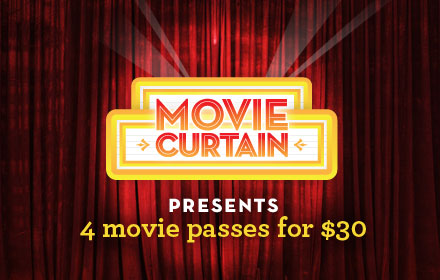 $30 for 4 movie passes from MovieCurtain.com (up to $50 value)